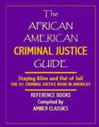 The African-American Criminal Justice Guide by John V. Elmore, Esq.