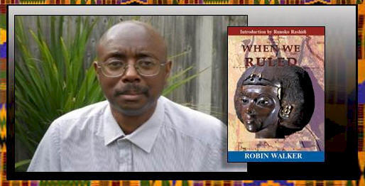 EgyptSearch Forums: Robin Walker When We Ruled, 90,000 Years of African History