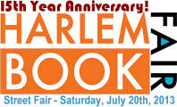 The 15th Annual Harlem Book Fair - Saturday July 20th, 2013