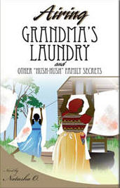 Airing Grandma's Laundry and Other Hush Hush Secrets