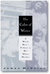 critique and summary of the color of water an autobiography of james mcbride The color of water reader reviews and comments, and links to write your own   by james mcbride  there are currently 97 reader reviews for the color of  water  in the book was personal history and not written off of others/general  public.