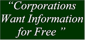 coporations want information for free