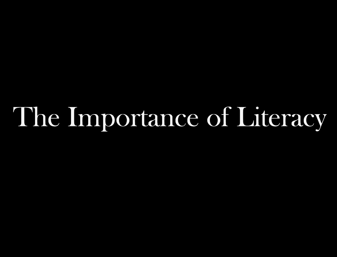the importance of literacy When children start school behind, they rarely catch up children struggling to read by 4th grade are 4 times more likely to drop out of high school.