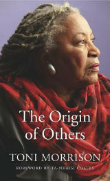 The Origin of Others by Toni Morrison
