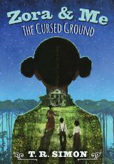 Zora and Me: The Cursed Ground by T.R. Simon