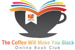 The Coffee Will Make You Black online book club Logo