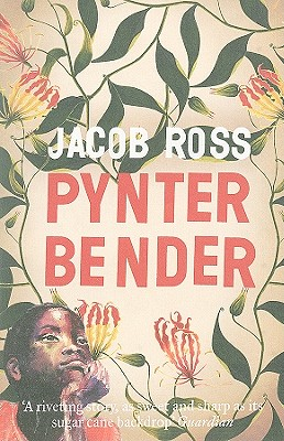 Click for more detail about Pynter Bender: A Novel by Jacob Ross