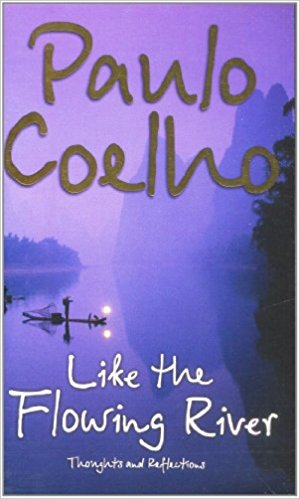Click for more detail about Like The Flowing River: Thoughts And Reflections by Paulo Coelho