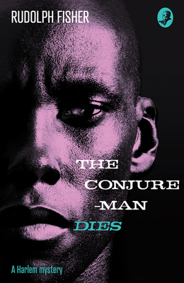 Click for more detail about The Conjure-Man Dies: A Harlem Mystery: The First Ever African-American Crime Novel (Detective Club Crime Classics) by Rudolph Fisher
