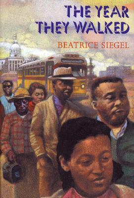 Click for more detail about The Year They Walked: Rosa Parks and the Montgomery Bus Boycott by Beatrice Siegel