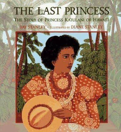 Click for more detail about The Last Princess: The Story of Princess Ka'Iulani of Hawai'I by Fay Stanley
