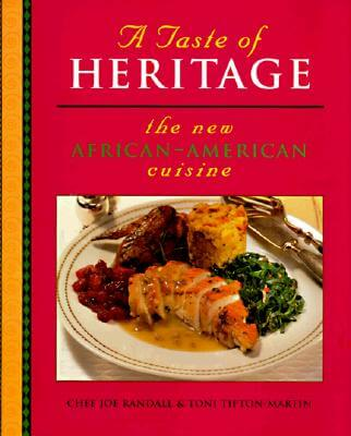 Click for more detail about A Taste of Heritage: The New African-American Cuisine by Joe Randall and Toni Tipton-Martin