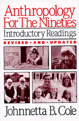 Book Cover Anthropology for the Nineties: Introductory Readings (Revised and Updated) by Johnnetta Betsch Cole