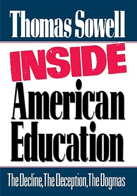 Click for more detail about Inside American Education by Thomas Sowell