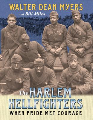 Click for more detail about The Harlem Hellfighters: When Pride Met Courage by Walter Dean Myers and Bill Miles