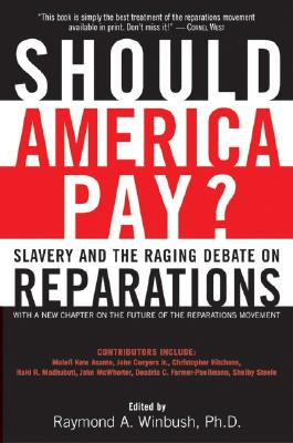 Click for more detail about Should America Pay?: Slavery and the Raging Debate on Reparations by Raymond A. Winbush