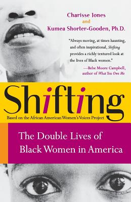 Click for a larger image of Shifting: The Double Lives of Black Women in America