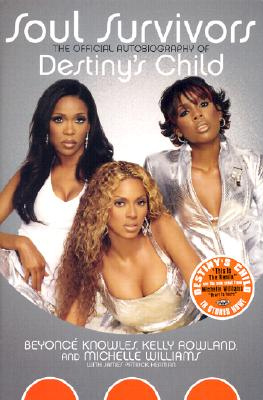 Click for more detail about Soul Survivors: The Official Autobiography of Destiny's Child by Beyonce