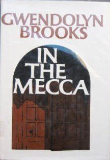 Click for more detail about In the Mecca by Gwendolyn Brooks