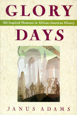 Book Cover Glory Days: 365 Inspired Moments in African-American History by Janus Adams