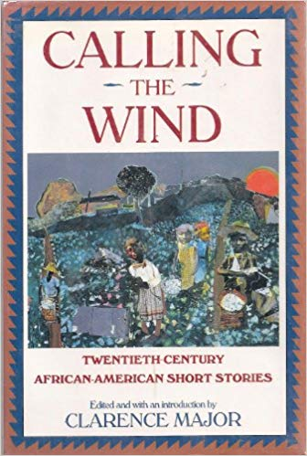 Click for a larger image of Calling the Wind: Twentieth-Century African-American Short Stories