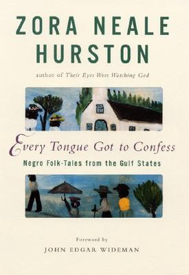 book cover Every Tongue Got to Confess: Negro Folk-Tales from the Gulf States by Zora Neale Hurston