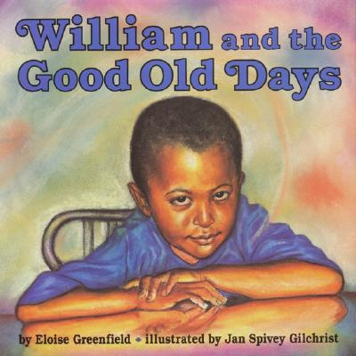 Book Cover William and the Good Old Days by Eloise Greenfield
