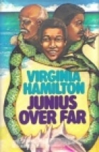Click for more detail about Junius over far by Virginia Hamilton
