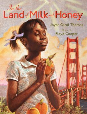 Click for more detail about In the Land of Milk and Honey by Joyce Carol Thomas