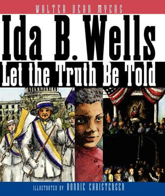 Click for more detail about Ida B. Wells: Let The Truth Be Told by Walter Dean Myers