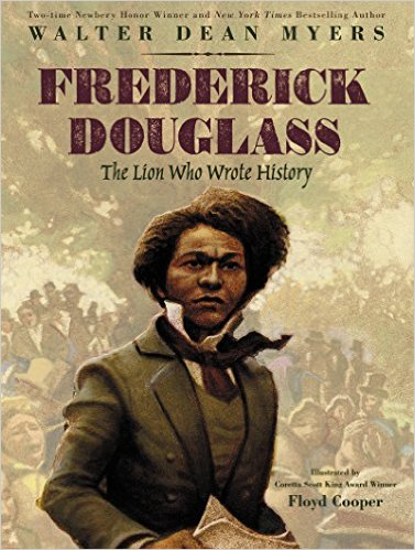 Click for more detail about Frederick Douglass: The Lion Who Wrote History by Walter Dean Myers