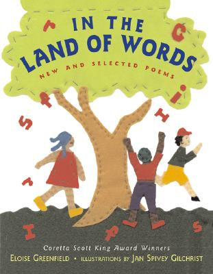 Click for more detail about In The Land Of Words: New And Selected Poems by Eloise Greenfield