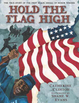 Book Cover Hold the Flag High: The True Story of the First Black Medal of Honor Winner by Catherine Clinton