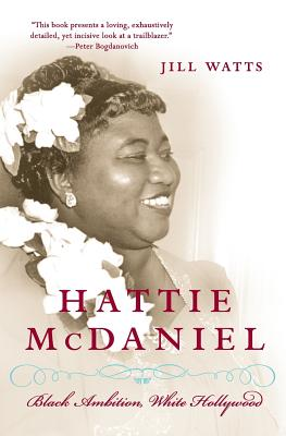 Click for more detail about Hattie Mcdaniel: Black Ambition, White Hollywood by Jill Watts