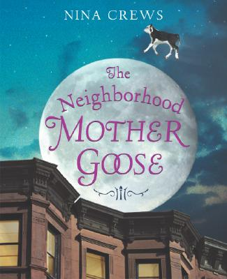 Click for more detail about The Neighborhood Mother Goose by Nina Crews