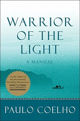 Click for more detail about Warrior Of The Light: A Manual by Paulo Coelho
