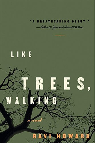 Book Cover Like Trees, Walking: A Novel by Ravi Howard