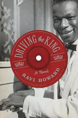 Book Cover Driving The King: A Novel by Ravi Howard
