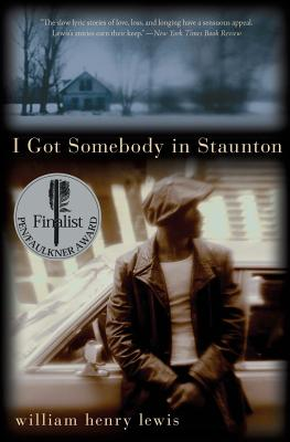 Click for more detail about I Got Somebody in Staunton: Stories by William Henry Lewis