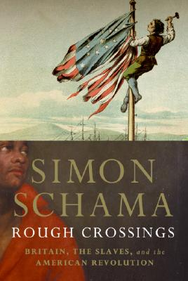 Click for a larger image of Rough Crossings: Britain, the Slaves and the American Revolution