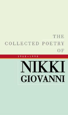 Click for a larger image of The Collected Poetry of Nikki Giovanni, 1968-1998