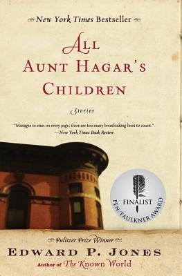 Click for more detail about All Aunt Hagar's Children: Stories by Edward P. Jones