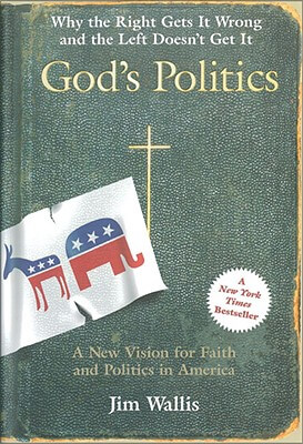 Click for more detail about God's Politics: Why the Right Gets It Wrong and the Left Doesn't Get It by Jim Wallis