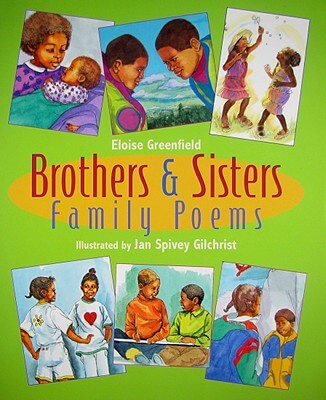Click for more detail about Brothers & Sisters: Family Poems by Eloise Greenfield