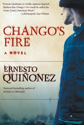 Click for more detail about Chango's Fire by Ernesto Quiñonez