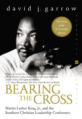 Click for more detail about Bearing the Cross: Martin Luther King, Jr., and the Southern Christian Leadership Conference by David J. Garrow