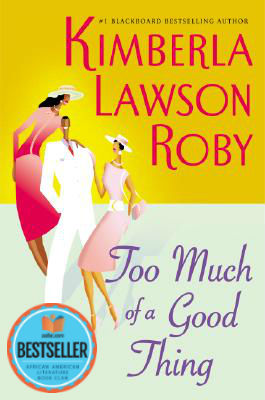 Click for more detail about Too Much of a Good Thing (Reverend Curtis Black #2) by Kimberla Lawson Roby