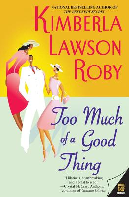 Click for more detail about Too Much of a Good Thing by Kimberla Lawson Roby