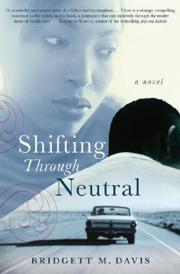 Click for more detail about Shifting Through Neutral by Bridgett M. Davis
