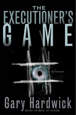 Click for more detail about The Executioner's Game by Gary Hardwick